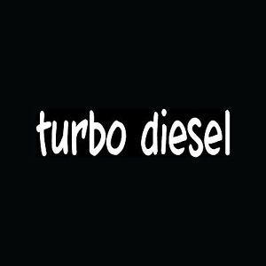Turbo Diesel Sticker Car Truck Vinyl Decal Boost Gas Mileage Tow Pull Fast Funny
