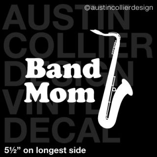 Band Mom w Saxophone Vinyl Decal Car Laptop Sticker