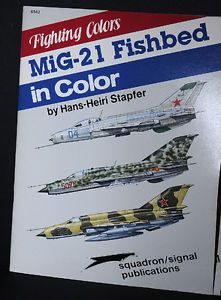 Squadron Signal Fighting Colors MIG 21 Fishbed in Color