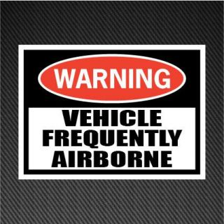 Funny Warning Sticker Vehicle Frequently Airborne Vinyl Sticker 125mm x 90mm