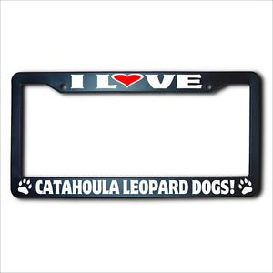 I Love CATAHOULA Leopard Dogs License Plate Frame