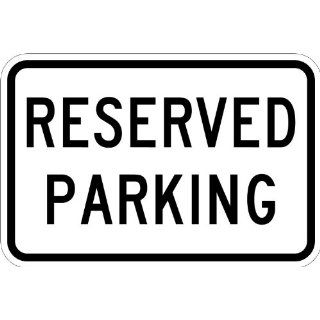 "Lyle Signs 3M High Intensity Prismatic Grade Sheeting Parking Sign, ""RESERVED PARKING"", 12"" Length x 18"" Width, Black on White"