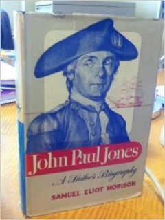 JOHN PAUL JONES   A Sailor's Biography Samuel Elliot Morison 9781568524658 Books