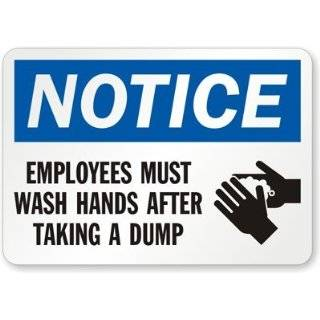 "Notice   Employees Must Wash Hands After Taking a Dump (with Washing Hands Symbol) Label, 7"" x 5"" Industrial Warning Signs"